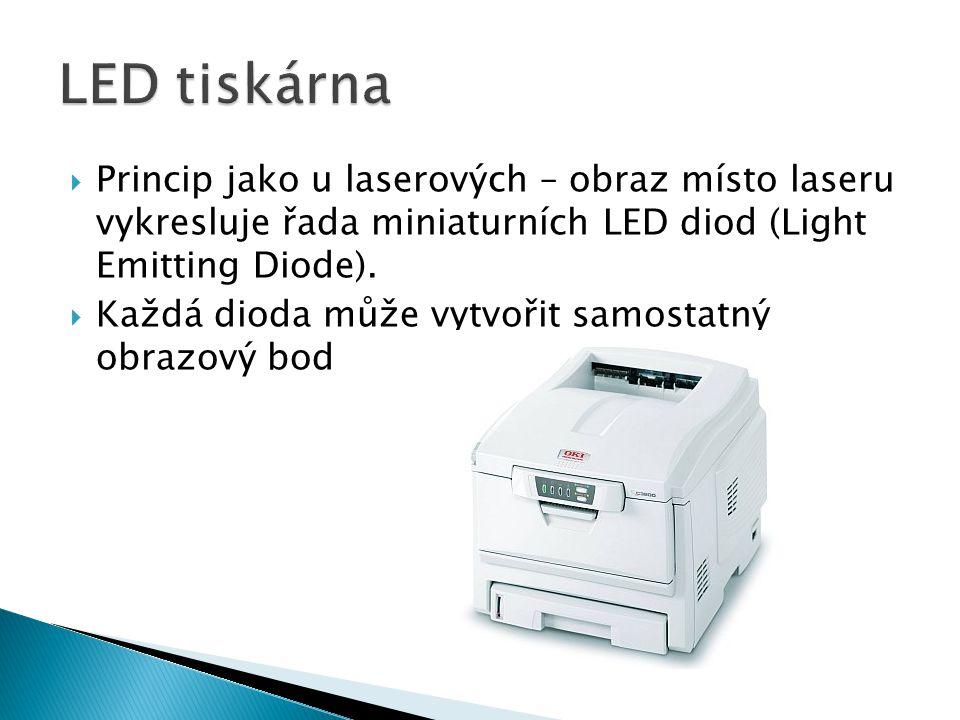 LED tiskárna Princip jako u laserových – obraz místo laseru vykresluje řada miniaturních LED diod (Light Emitting Diode).