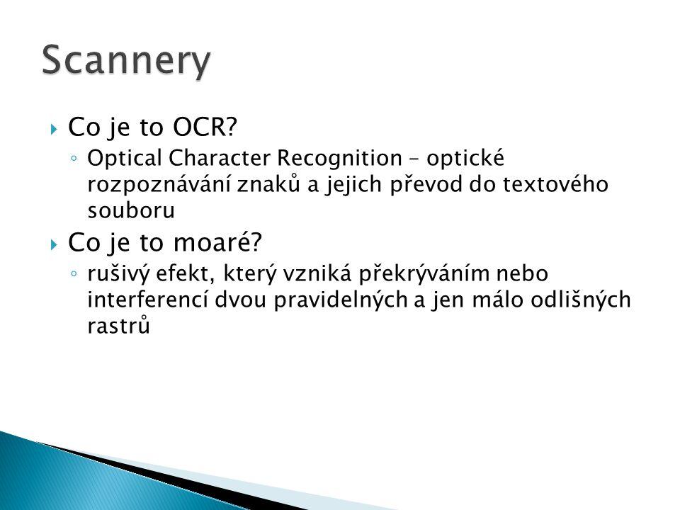 Scannery Co je to OCR Co je to moaré