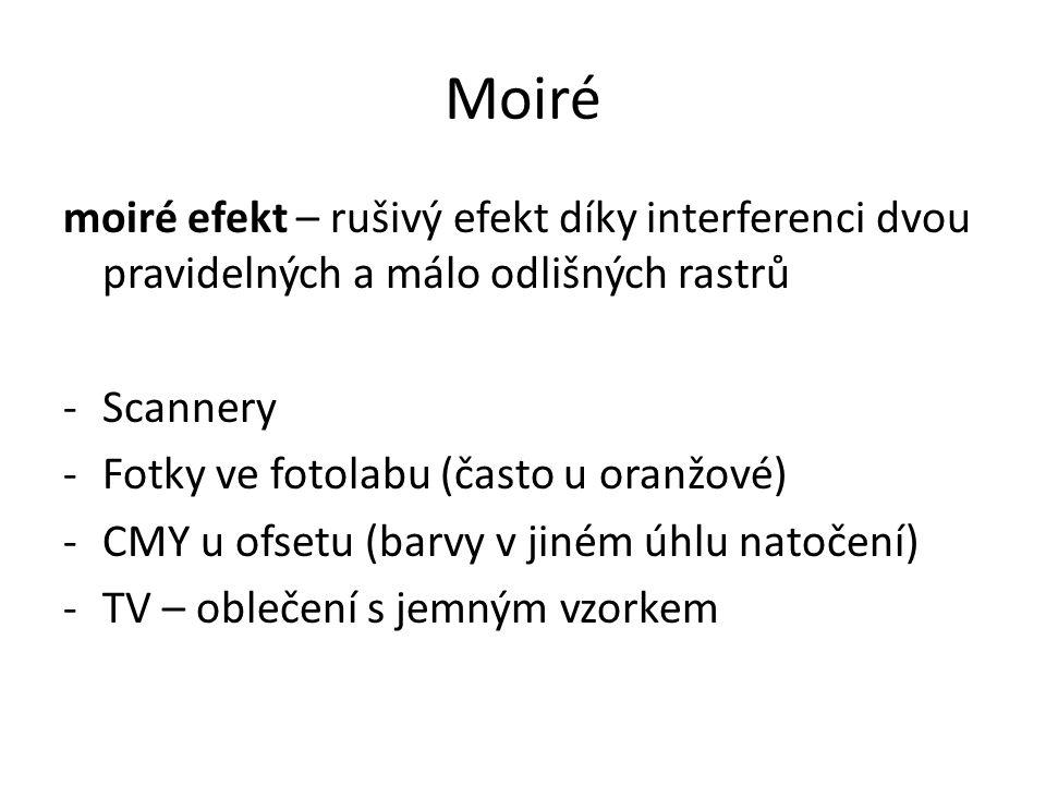Moiré moiré efekt – rušivý efekt díky interferenci dvou pravidelných a málo odlišných rastrů. Scannery.