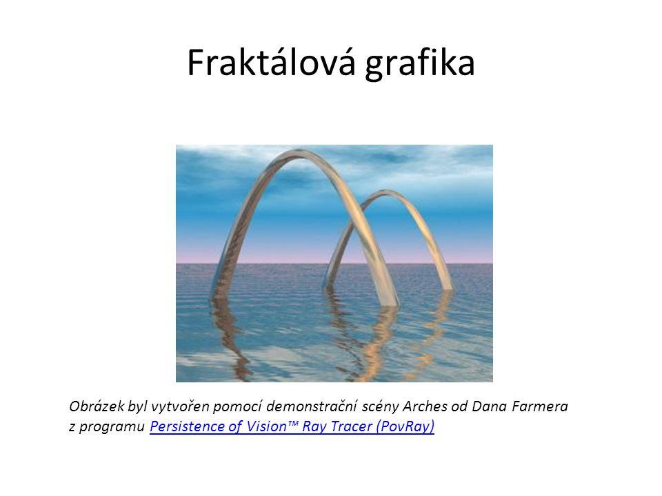 Fraktálová grafika Obrázek byl vytvořen pomocí demonstrační scény Arches od Dana Farmera z programu Persistence of Vision™ Ray Tracer (PovRay)