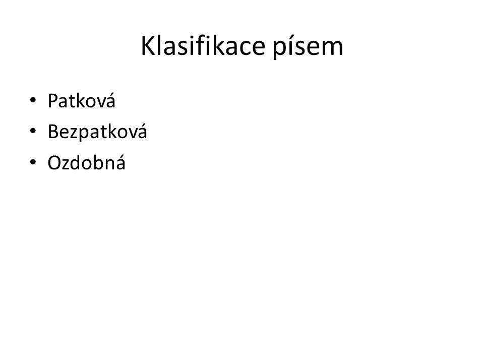 Klasifikace písem Patková Bezpatková Ozdobná