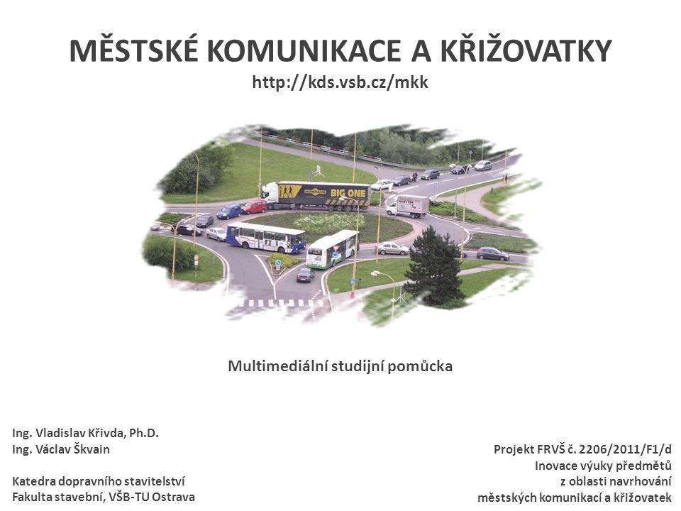 MĚSTSKÉ KOMUNIKACE A KŘIŽOVATKY http://kds.vsb.cz/mkk