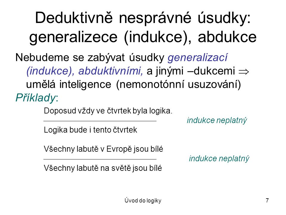 Deduktivně nesprávné úsudky: generalizece (indukce), abdukce