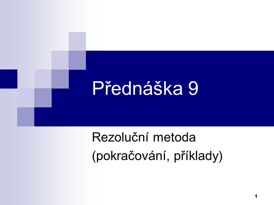Rezoluční metoda (pokračování, příklady)