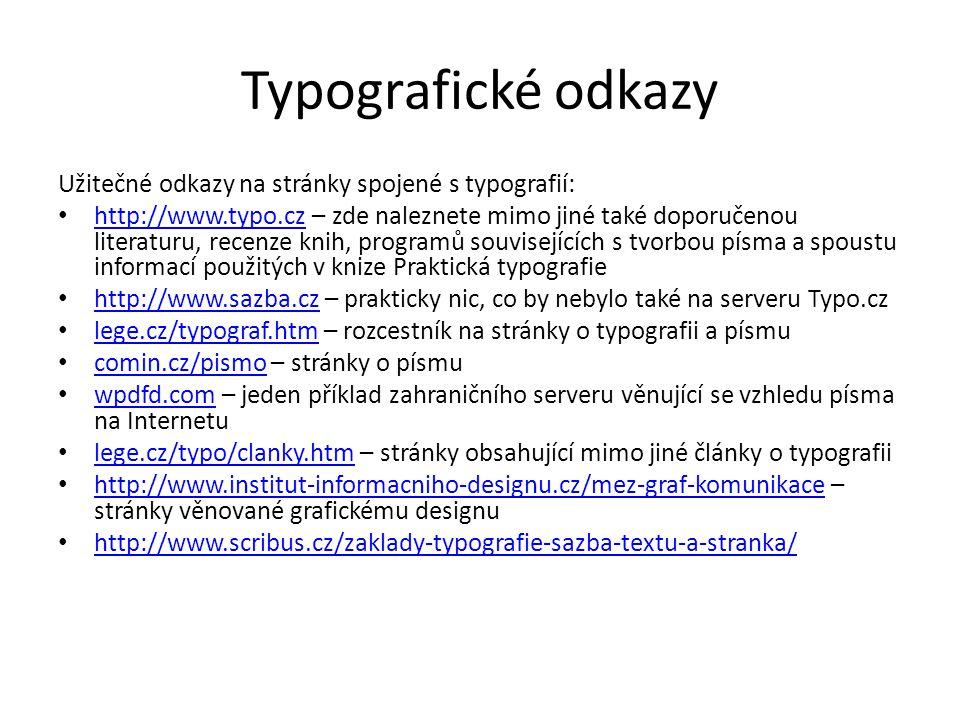 Typografické odkazy Užitečné odkazy na stránky spojené s typografií: