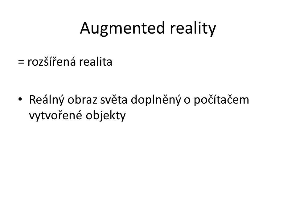 Augmented reality = rozšířená realita