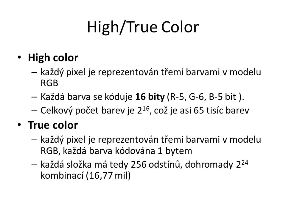 High/True Color High color True color