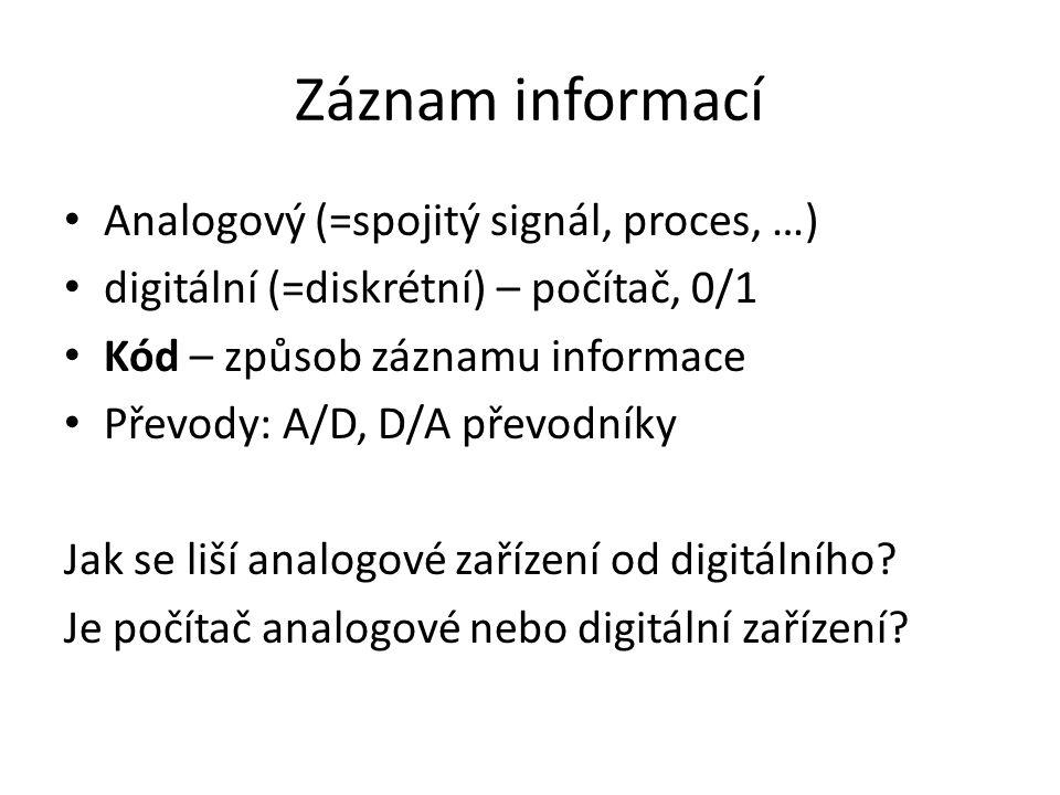 Záznam informací Analogový (=spojitý signál, proces, …)