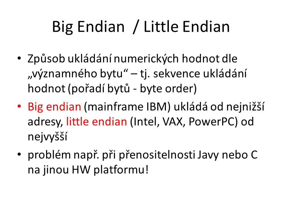 Big Endian / Little Endian