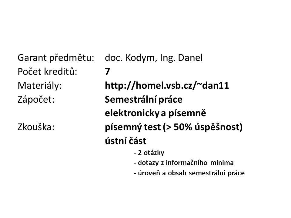 Garant předmětu: doc. Kodym, Ing. Danel Počet kreditů: 7