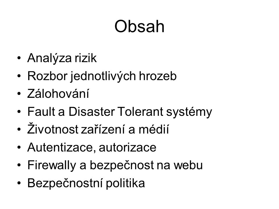 Obsah Analýza rizik Rozbor jednotlivých hrozeb Zálohování