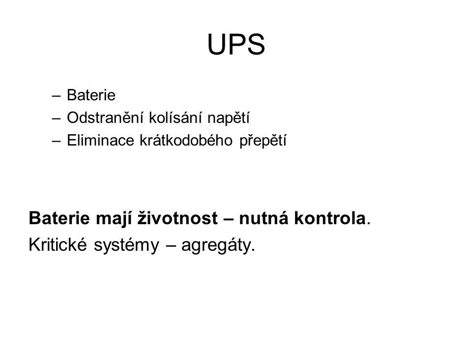 UPS Baterie mají životnost – nutná kontrola.