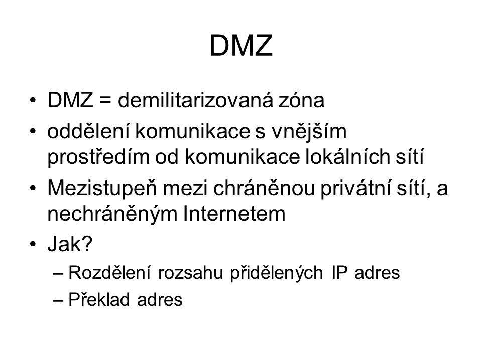DMZ DMZ = demilitarizovaná zóna