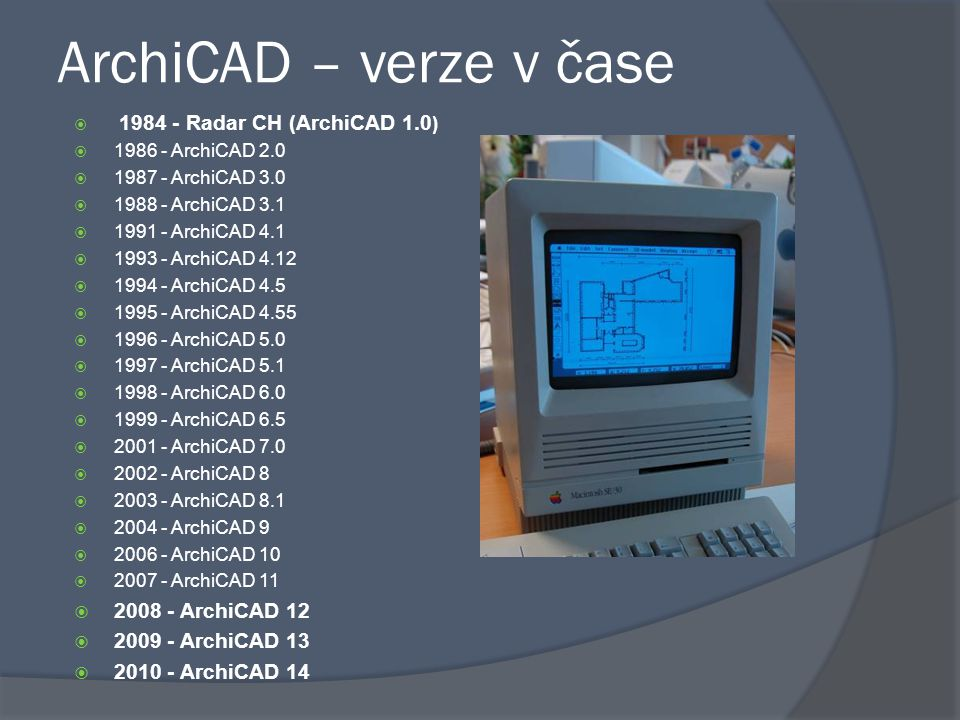 ArchiCAD – verze v čase 2008 - ArchiCAD 12 2009 - ArchiCAD 13
