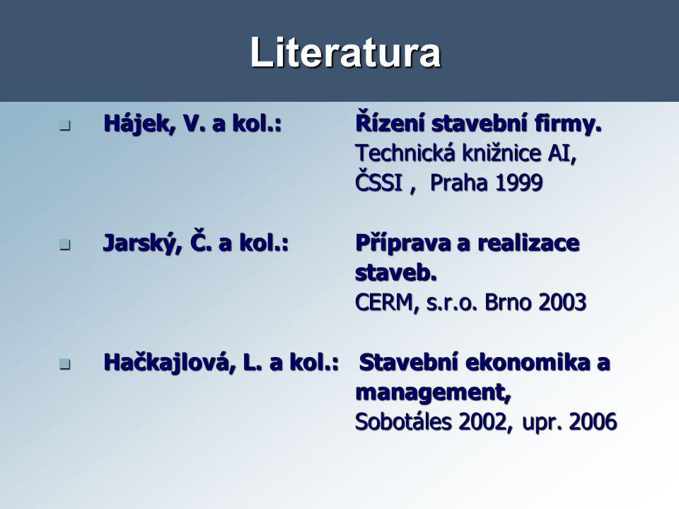 Literatura Hájek, V. a kol.: Řízení stavební firmy.