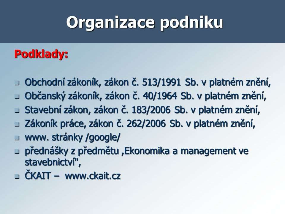 Organizace podniku Podklady: