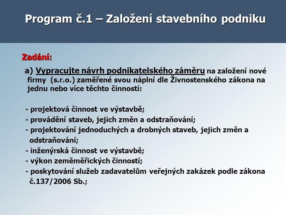 Program č.1 – Založení stavebního podniku
