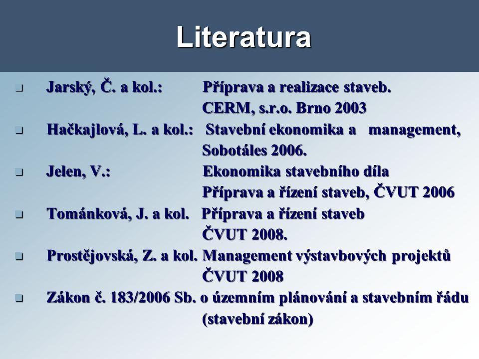 Literatura Jarský, Č. a kol.: Příprava a realizace staveb.