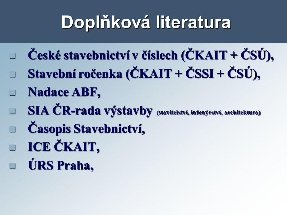 Doplňková literatura České stavebnictví v číslech (ČKAIT + ČSÚ),