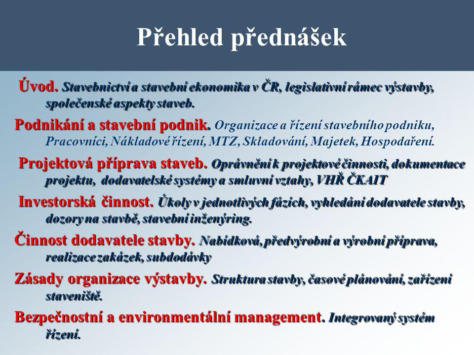 Přehled přednášek Úvod. Stavebnictví a stavební ekonomika v ČR, legislativní rámec výstavby, společenské aspekty staveb.