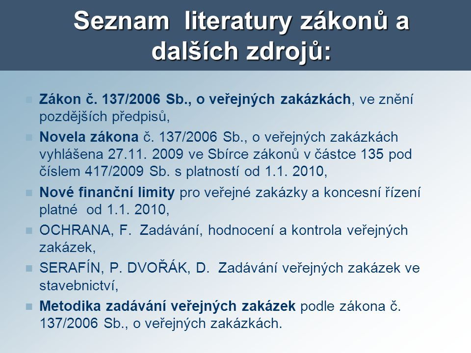 Seznam literatury zákonů a dalších zdrojů: