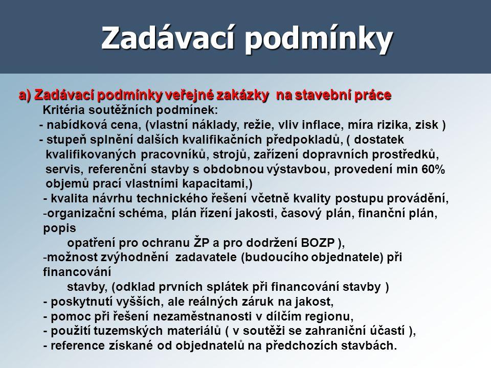 Zadávací podmínky a) Zadávací podmínky veřejné zakázky na stavební práce. Kritéria soutěžních podmínek: