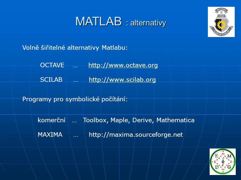 MATLAB : alternativy Volně šiřitelné alternativy Matlabu: