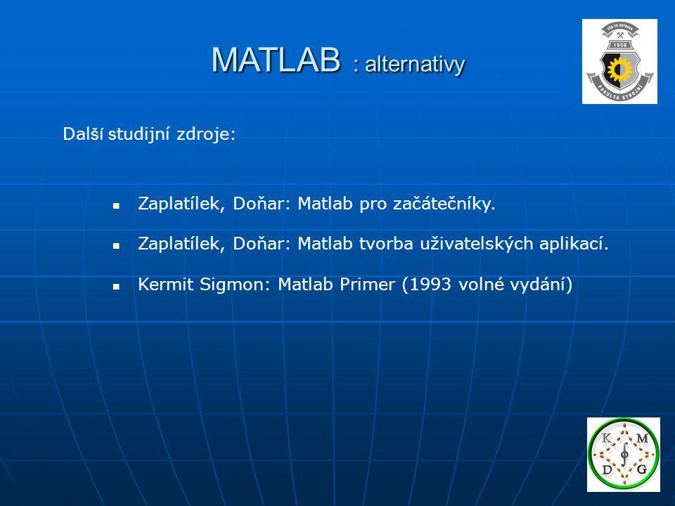 MATLAB : alternativy Další studijní zdroje:
