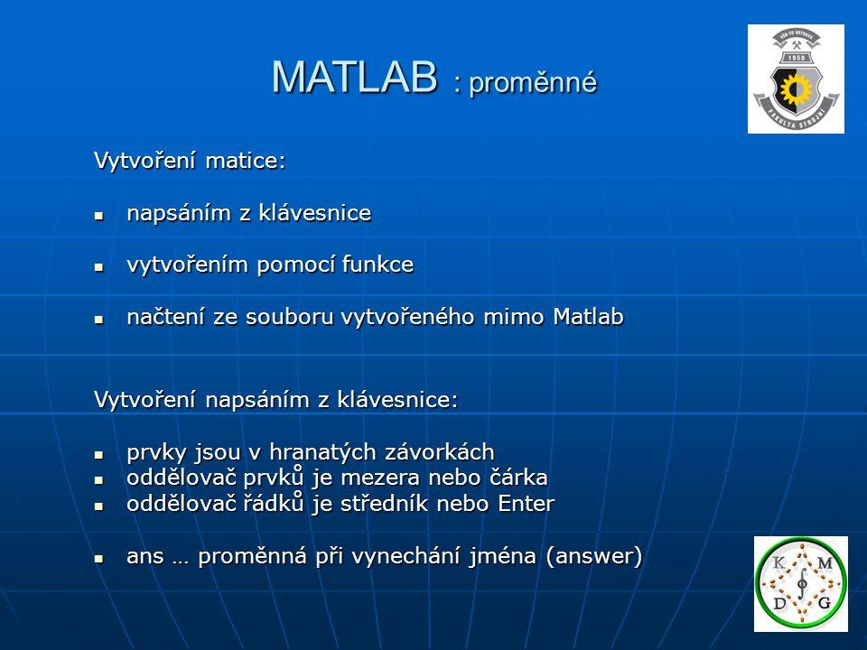 MATLAB : proměnné Vytvoření matice: napsáním z klávesnice