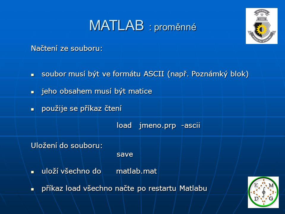 MATLAB : proměnné Načtení ze souboru: