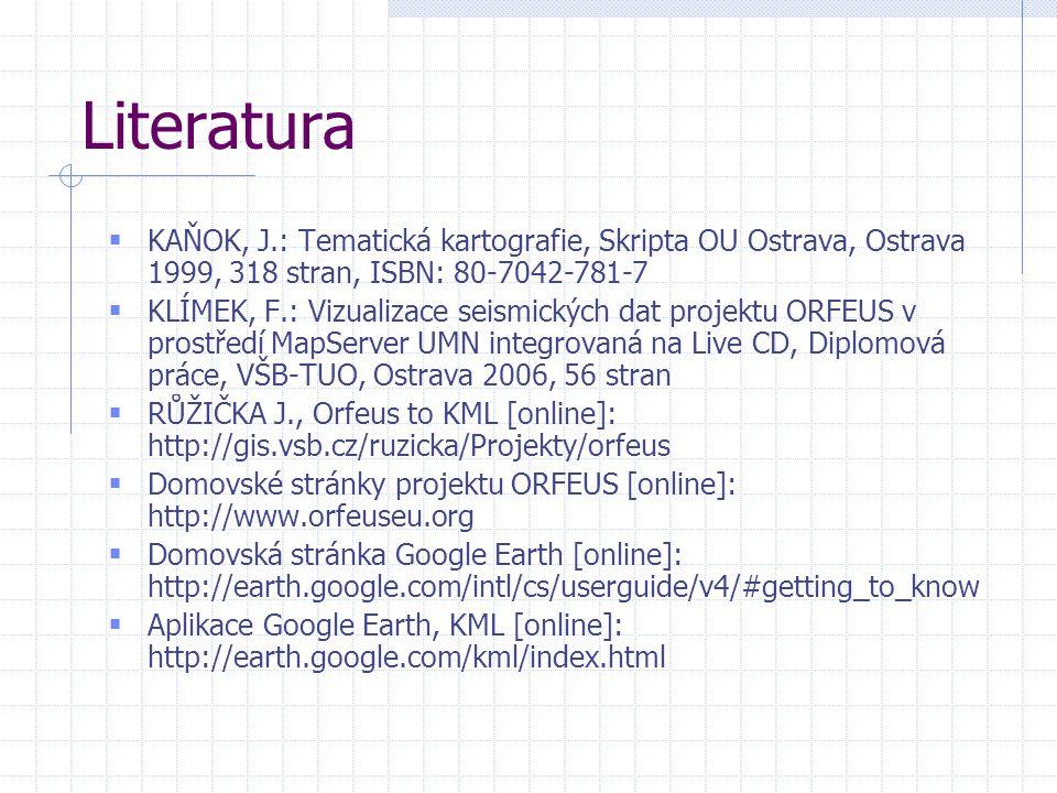 Literatura KAŇOK, J.: Tematická kartografie, Skripta OU Ostrava, Ostrava 1999, 318 stran, ISBN: 80-7042-781-7.