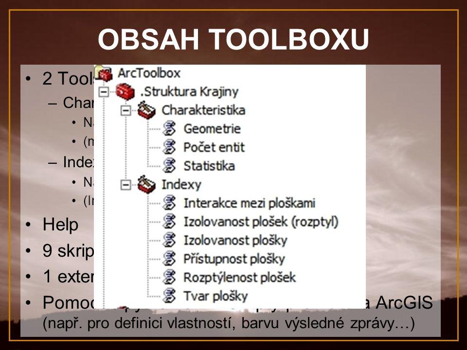 OBSAH TOOLBOXU 2 Toolsety: Help 9 skriptů (prům. 130 řádků kódu)