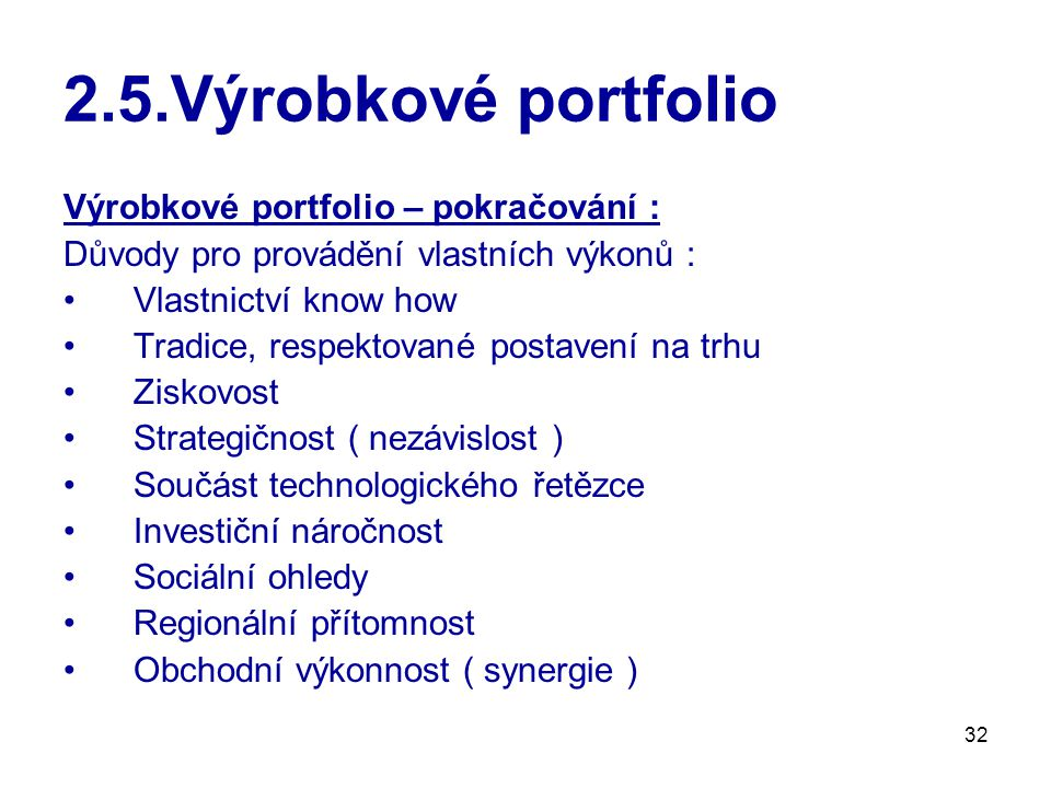 2.5.Výrobkové portfolio Výrobkové portfolio – pokračování :