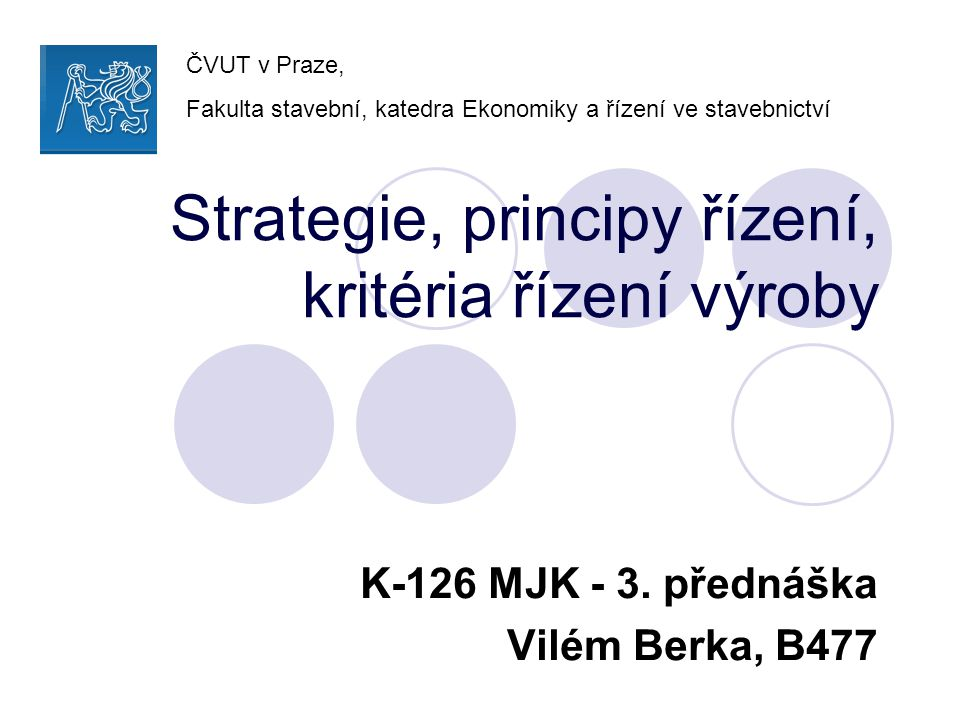 Strategie, principy řízení, kritéria řízení výroby