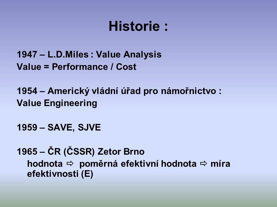 Historie : 1947 – L.D.Miles : Value Analysis