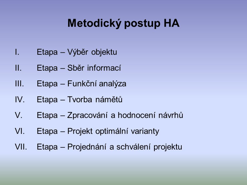 Metodický postup HA Etapa – Výběr objektu Etapa – Sběr informací