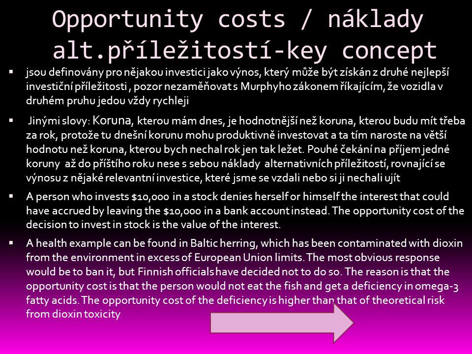 Opportunity costs / náklady alt.příležitostí-key concept