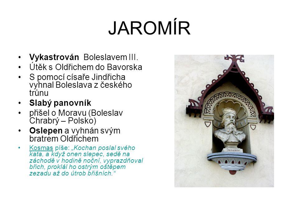 JAROMÍR Vykastrován Boleslavem III. Útěk s Oldřichem do Bavorska