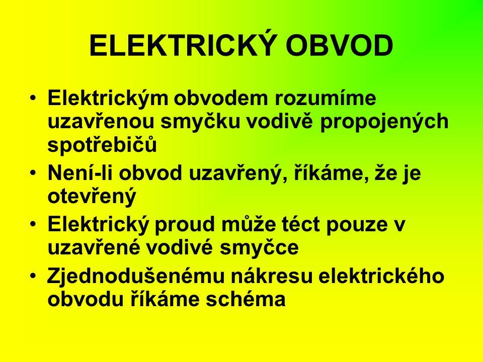 ELEKTRICKÝ OBVOD Elektrickým obvodem rozumíme uzavřenou smyčku vodivě propojených spotřebičů. Není-li obvod uzavřený, říkáme, že je otevřený.