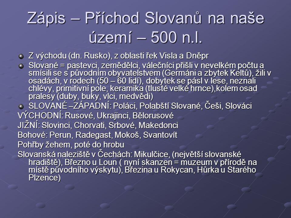 Zápis – Příchod Slovanů na naše území – 500 n.l.