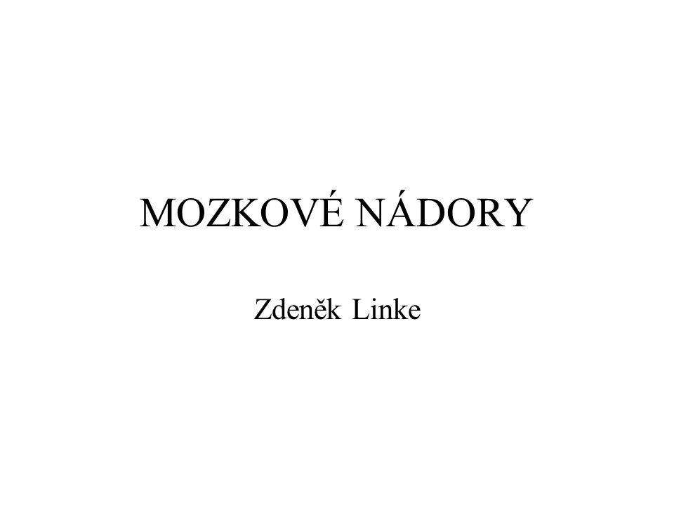 MOZKOVÉ NÁDORY Zdeněk Linke