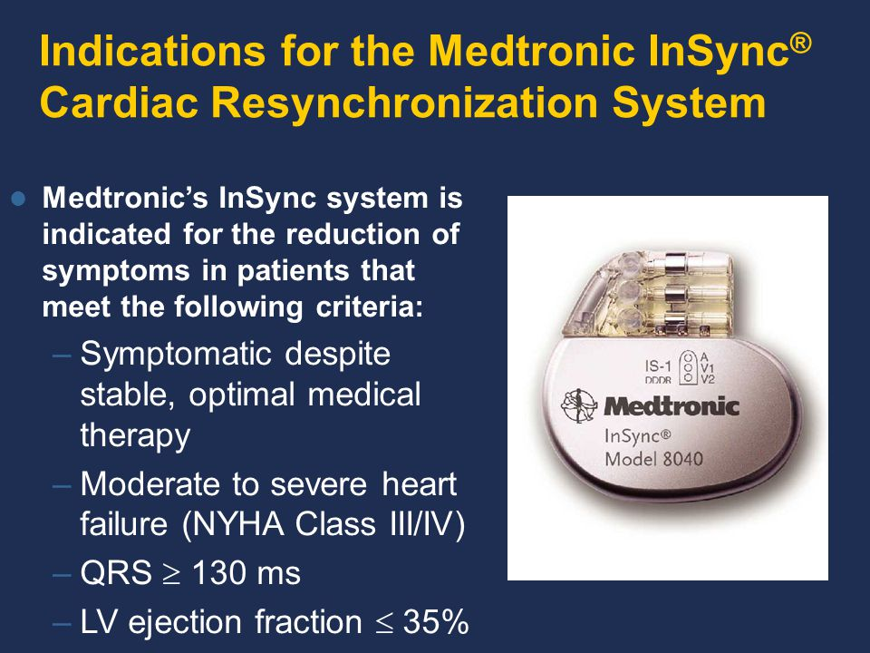 Indications for the Medtronic InSync® Cardiac Resynchronization System