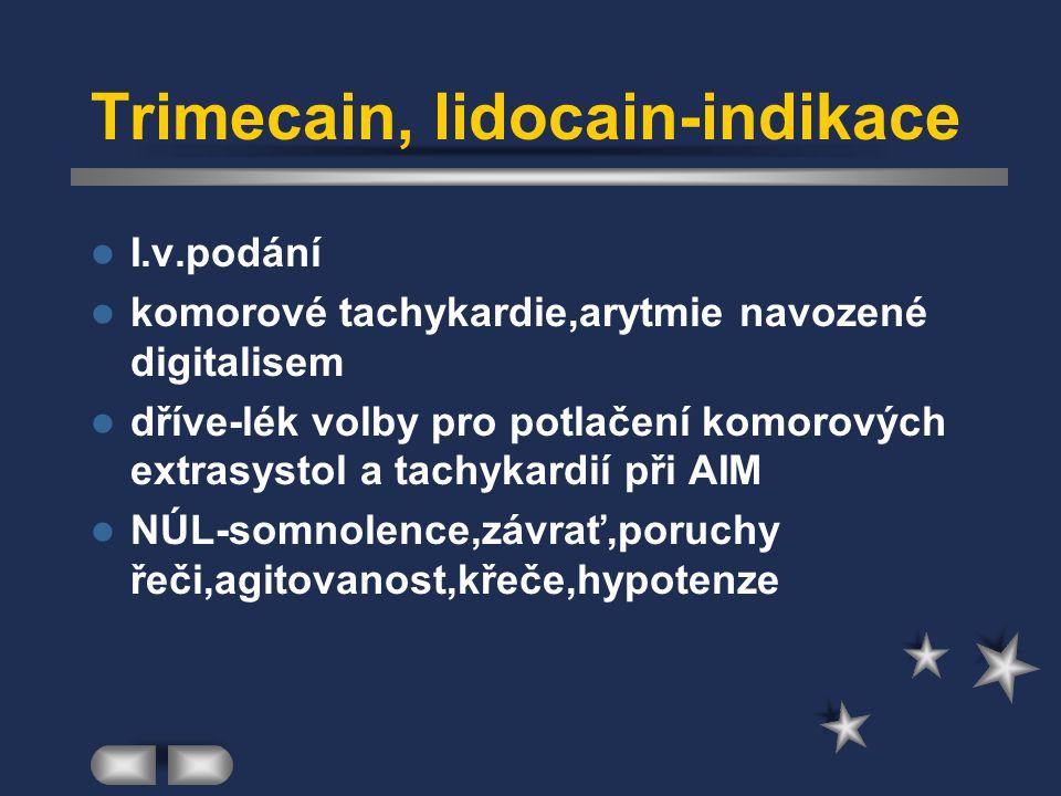 Trimecain, lidocain-indikace