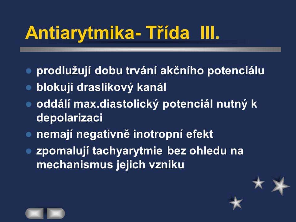 Antiarytmika- Třída III.