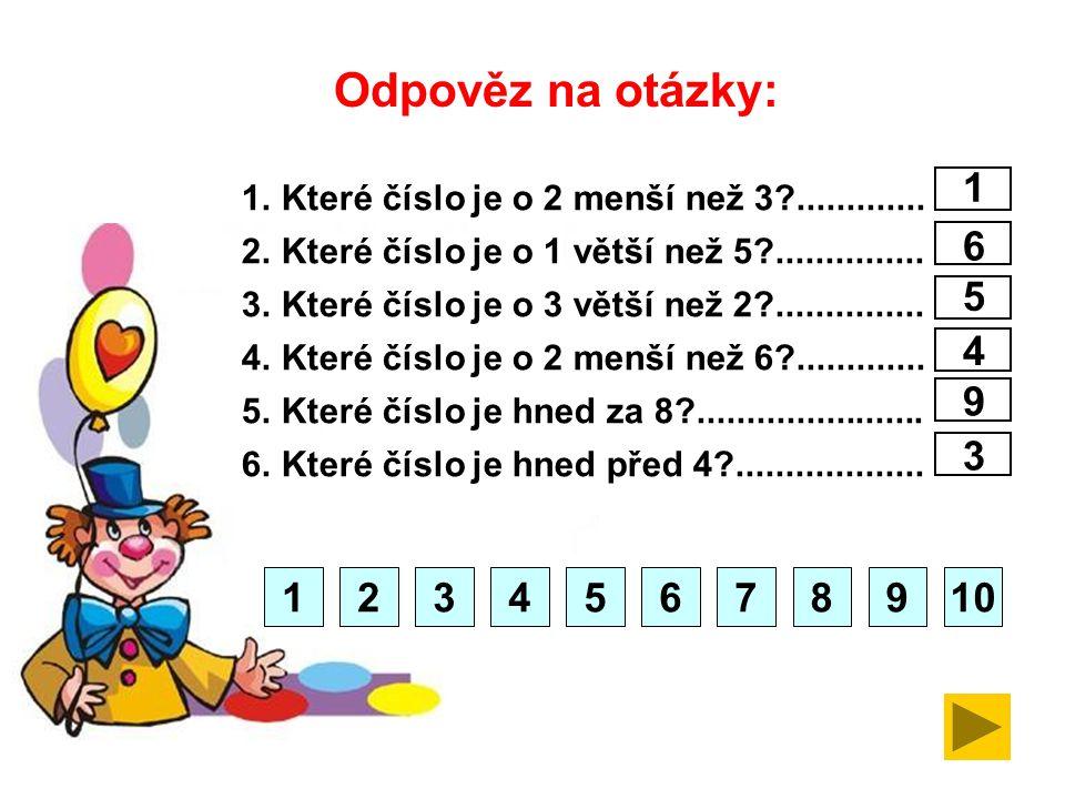Odpověz na otázky: 1. Které číslo je o 2 menší než 3 ............. Které číslo je o 1 větší než 5 ...............