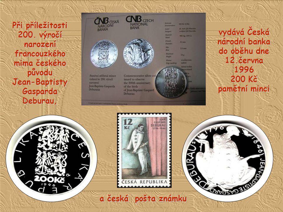 Při příležitosti 200. výročí narození francouzkého mima českého původu Jean-Baptisty Gasparda Deburau,