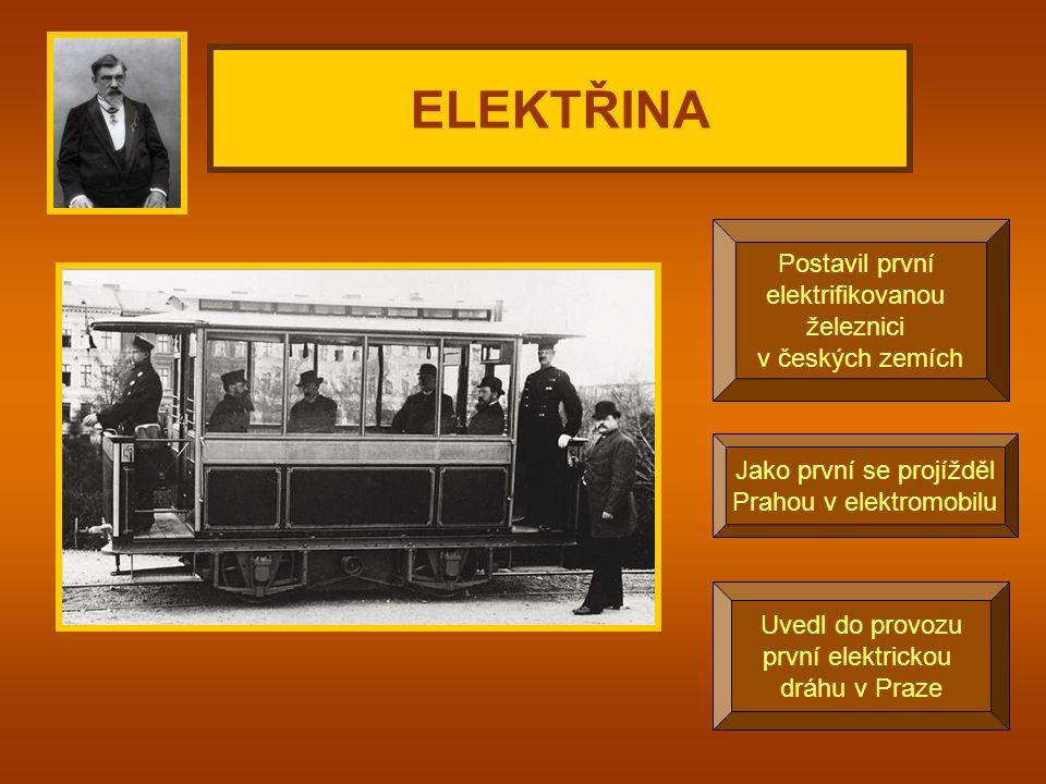 ELEKTŘINA Postavil první elektrifikovanou železnici v českých zemích
