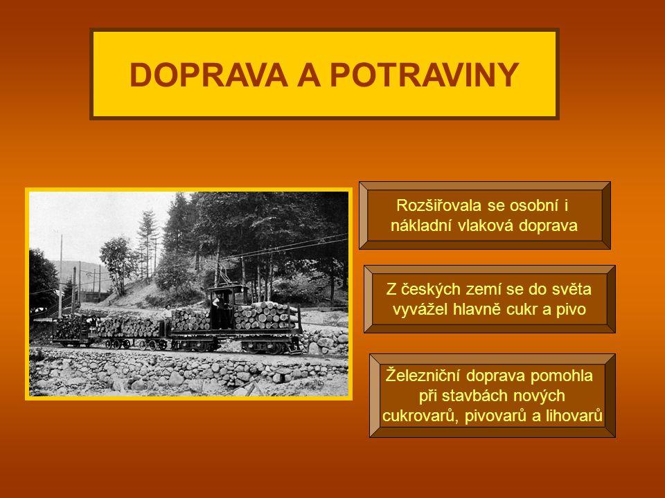 DOPRAVA A POTRAVINY Rozšiřovala se osobní i nákladní vlaková doprava