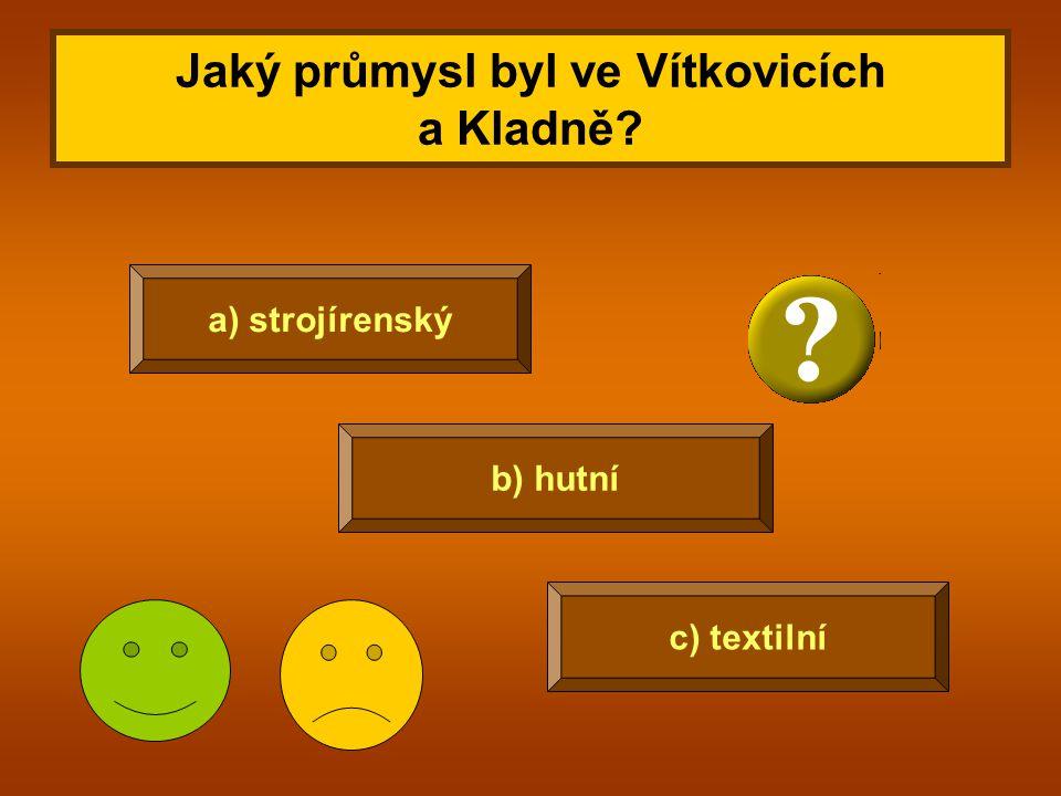 Jaký průmysl byl ve Vítkovicích a Kladně