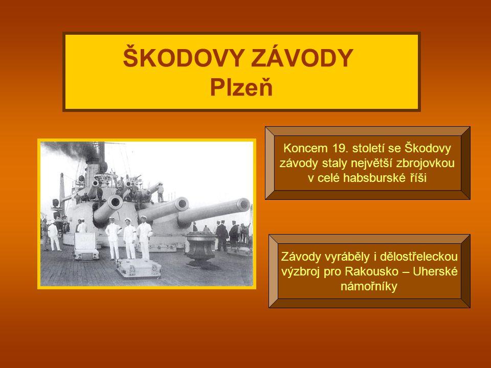ŠKODOVY ZÁVODY Plzeň Koncem 19. století se Škodovy